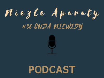 cuda niewidy niezle aparaty podcast magdalena blaszczyk