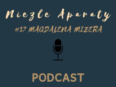 magdalena mizera podcast niezłe aparaty