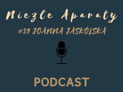 joanna jaskolska niezle aparaty podcast