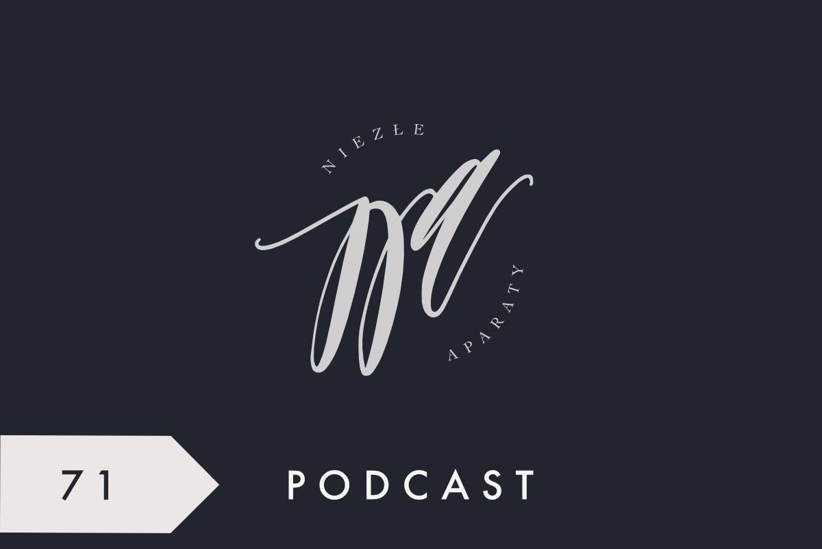paulina duczman podcast dla fotografow niezle aparaty siwko