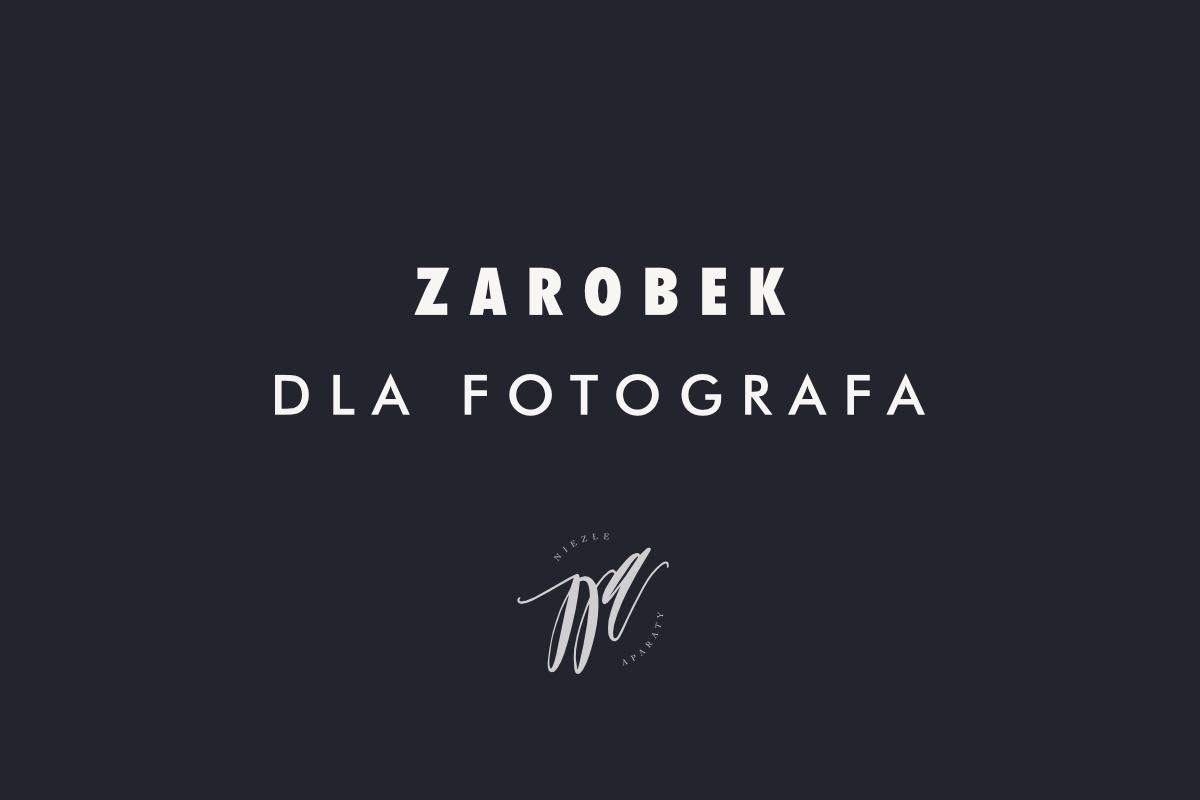 zarobek dla fotografa