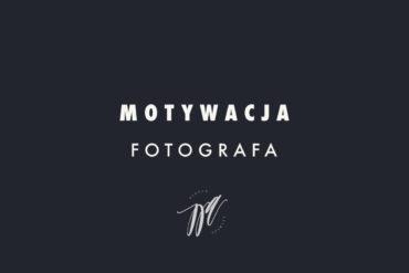 13 rad motywujących fotografa