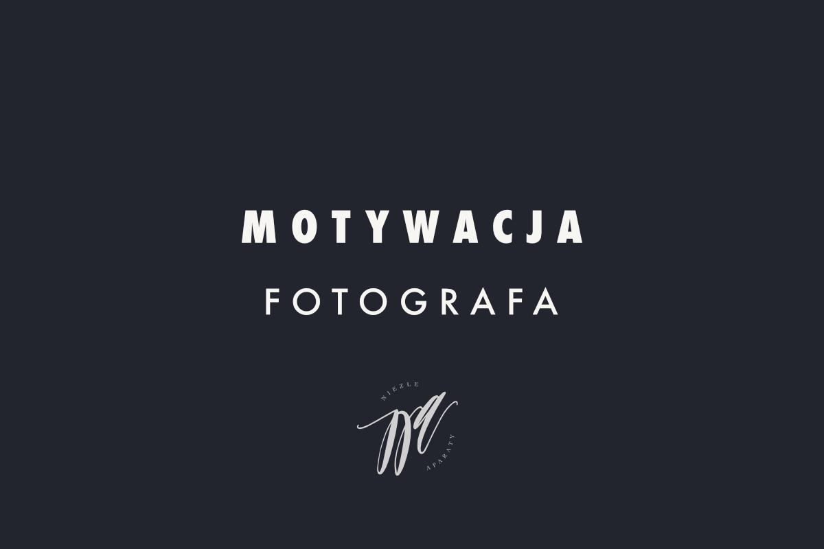 motywacja fotografa