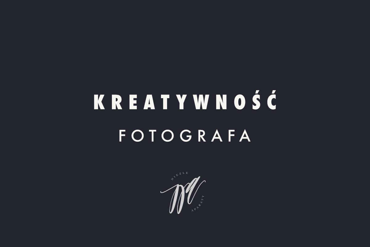 kreatywnosc fotografa