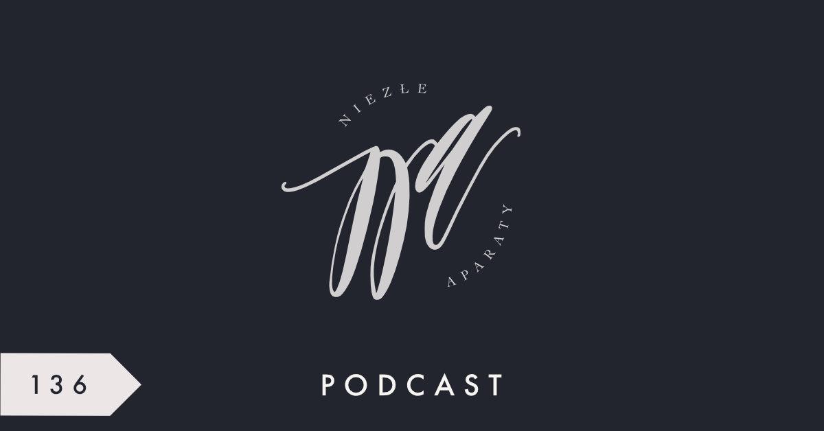 kuba ociepa podcast niezle aparaty