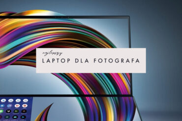 Lista: Polecane laptopy do obróbki zdjęć